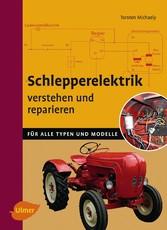 Schlepperelektrik verstehen und reparieren - Fü...