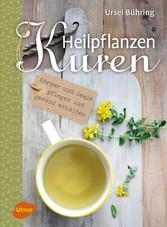 Heilpflanzen-Kuren - Körper und Seele pflegen u...