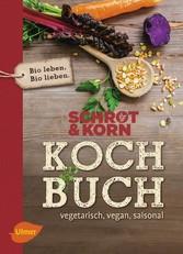 Schrot&Korn Kochbuch - Vegetarisch, vegan, sais...
