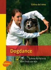 Dogdance - Schritt für Schritt vom Trick zur Kür