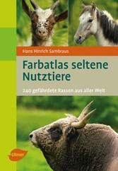 Farbatlas seltene Nutztiere - 240 gefährdete Ra...