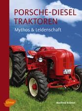 Porsche-Diesel Traktoren - Mythos und Leidenschaft