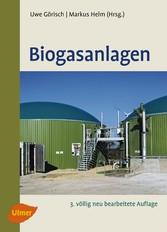 Biogasanlagen - Planung, Errichtung und Betrieb...