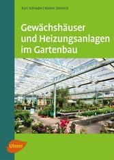 Gewächshäuser und Heizungsanlagen im Gartenbau
