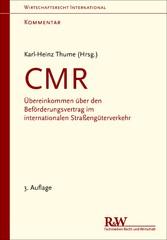 CMR - Kommentar - Übereinkommen über den Beförd...