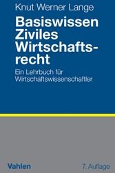 Basiswissen Ziviles Wirtschaftsrecht - Ein Lehr...