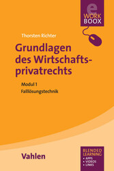 Grundlagen des Wirtschaftsprivatrechts - Falllö...