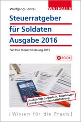 Steuerratgeber für Soldaten - Ausgabe 2016 - fü...