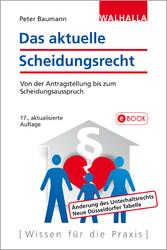 Das aktuelle Scheidungsrecht - Von der Antragst...