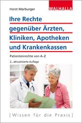 Ihre Rechte gegenüber Ärzten, Kliniken, Apothek...