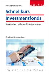 Schnellkurs Investmentfonds - Praktischer Leitf...