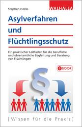Asylverfahren und Flüchtlingsschutz - Ein prakt...