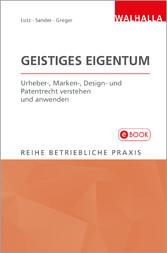 Geistiges Eigentum - Urheber-, Marken-, Design-...