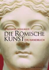 Die römische Kunst - Ein Handbuch