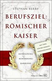 Berufsziel: römischer Kaiser - Ausbildung - Bew...