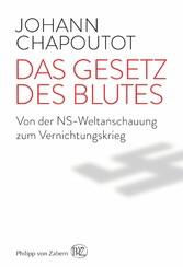 Das Gesetz des Blutes - Von der NS-Weltanschauu...