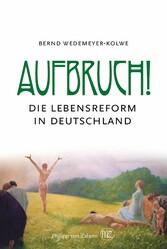 Aufbruch! - Die Lebensreform in Deutschland