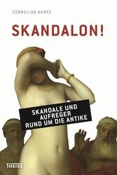 Skandalon! - Skandale und Aufreger rund um die ...