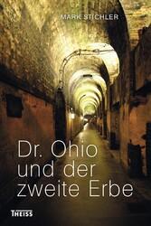 Dr. Ohio und der zweite Erbe - Eine Kriminalgeschichte aus Tübingen
