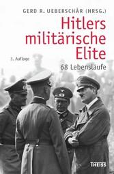 Hitlers militärische Elite - 68 Lebensläufe