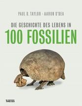 Die Geschichte des Lebens in 100 Fossilien