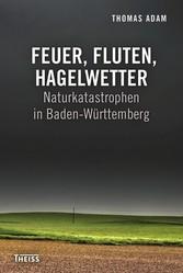 Feuer, Fluten, Hagelwetter - Naturkatastrophen ...