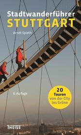 Stadtwanderführer Stuttgart - 20 Touren von der...