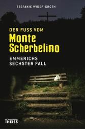 Der Fuß vom Monte Scherbelino - Emmerichs sechs...
