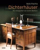 Dichterhäuser - Mit Fotografien von Achim Bednorz