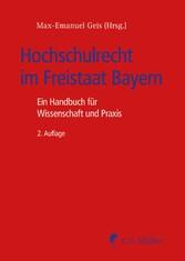 Hochschulrecht im Freistaat Bayern - Handbuch f...