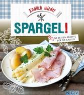 Endlich wieder Spargel - Die besten Rezepte für...