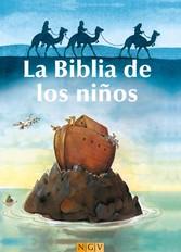La Biblia de los niños - Historias del Antiguo y del Nuevo Testamento