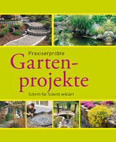 Praxiserprobte Gartenprojekte - Den Garten im G...