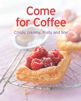 Come for Coffee - Our 100 top recipes presented...