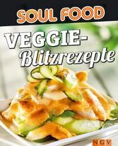 Veggie-Blitzrezepte - 50 vegetarische Rezepte a...