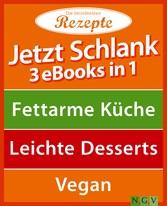 Jetzt schlank - 3 eBooks in 1 - Fettarme Küche ...