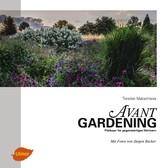 Avantgardening - Plädoyer für gegenwärtiges Gärtnern