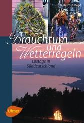 Brauchtum und Wetterregeln - Lostage in Süddeut...