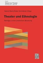 Theater und Ethnologie - Beiträge zu einer prod...