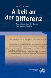 Arbeit an der Differenz - Zum Eigensinn der Prosa von Heiner Müller