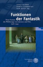 Funktionen der Fantastik - Neue Formen des Welt...