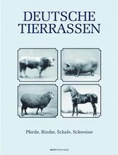 Deutsche Tierrassen. Pferde, Rinder, Schafe, Schweine