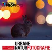 Urbane Naturfotografie - Natur mitten in der St...