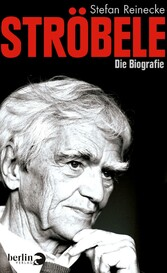 Ströbele - Die Biografie