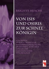 Von Isis und Osiris zur Schneekönigin - Das Mot...