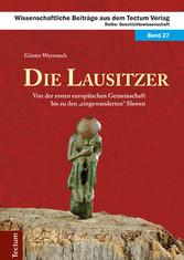 Die Lausitzer - Von der ersten europäischen Gem...