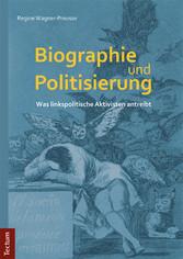 Biographie und Politisierung - Was linkspolitis...