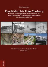Das Bildarchiv Foto Marburg - Von der Photograp...