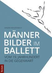Männerbilder im Ballett - Vom 19. Jahrhundert i...