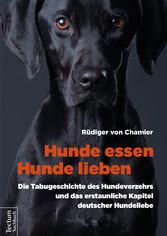 Hunde essen, Hunde lieben - Die Tabugeschichte ...